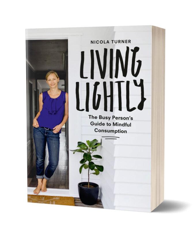 LIVING LIGHTLY – BY NICOLA TURNER